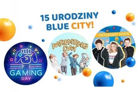 Warszawa - Ochota. 15 urodziny Blue City świętujemy całą rodziną!